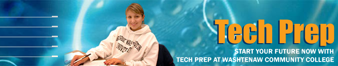 Tech Prep: Start your future now with Tech Prep at Washtenaw Community College